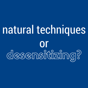 natural or desensitizing
