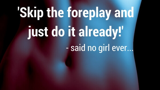 "image of a woman with a funny quote: "" skip the foreplay and just do it already, said no girl ever!"""